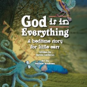 God is in Everything: A Bedtime Story for Little Ears